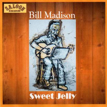 bill madison_sweet jelly